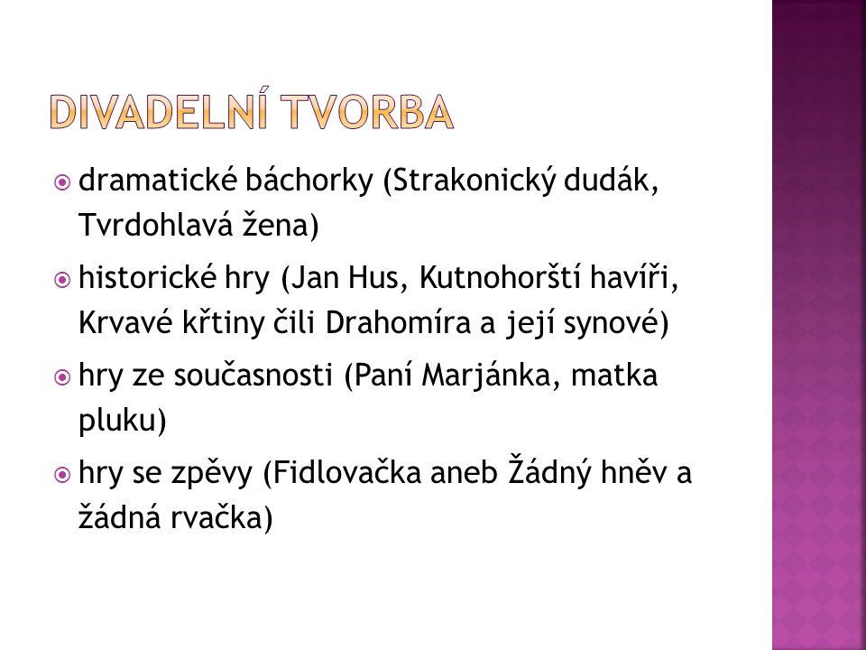 Divadelní tvorba dramatické báchorky (Strakonický dudák, Tvrdohlavá žena)