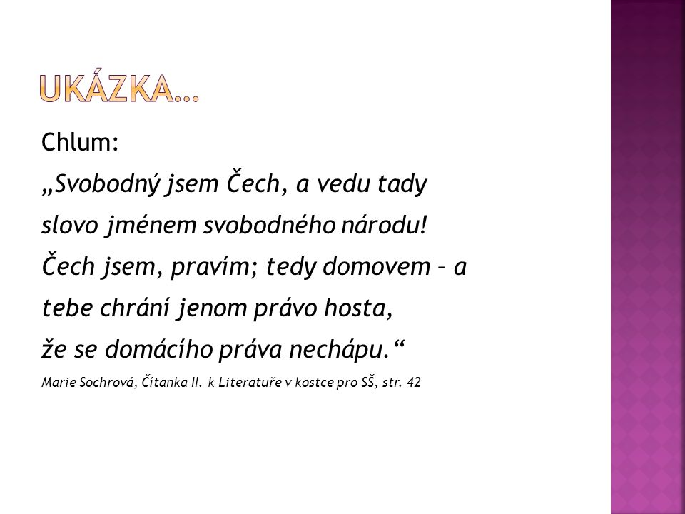 """Ukázka… Chlum: """"Svobodný jsem Čech, a vedu tady"""