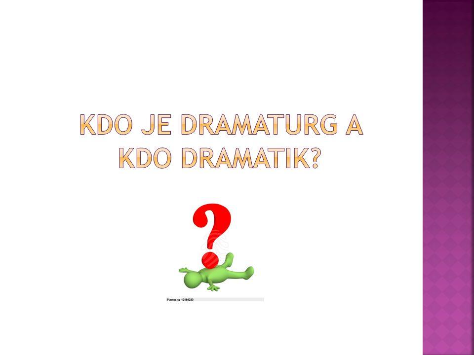 Kdo je dramaturg a kdo dramatik