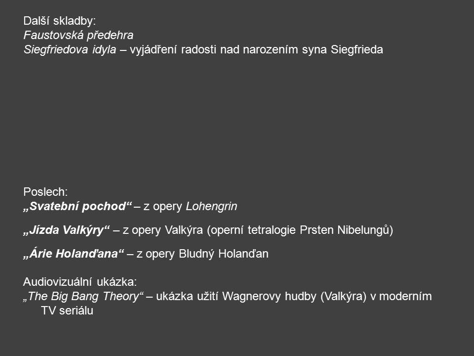 Další skladby: Faustovská předehra. Siegfriedova idyla – vyjádření radosti nad narozením syna Siegfrieda.
