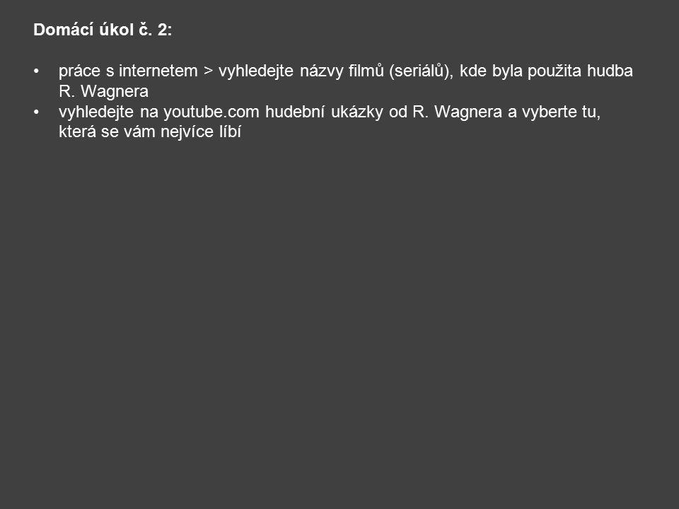 Domácí úkol č. 2: práce s internetem > vyhledejte názvy filmů (seriálů), kde byla použita hudba R. Wagnera.