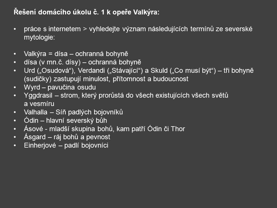 Řešení domácího úkolu č. 1 k opeře Valkýra: