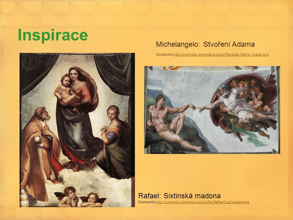 Inspirace Michelangelo: Stvoření Adama Rafael: Sixtinská madona