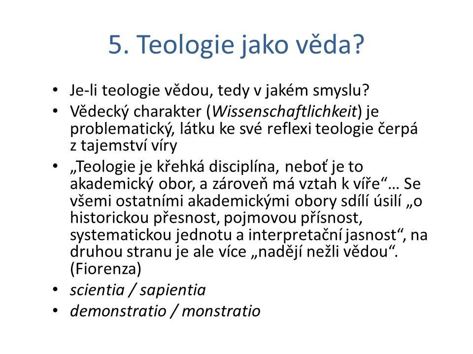 5. Teologie jako věda Je-li teologie vědou, tedy v jakém smyslu