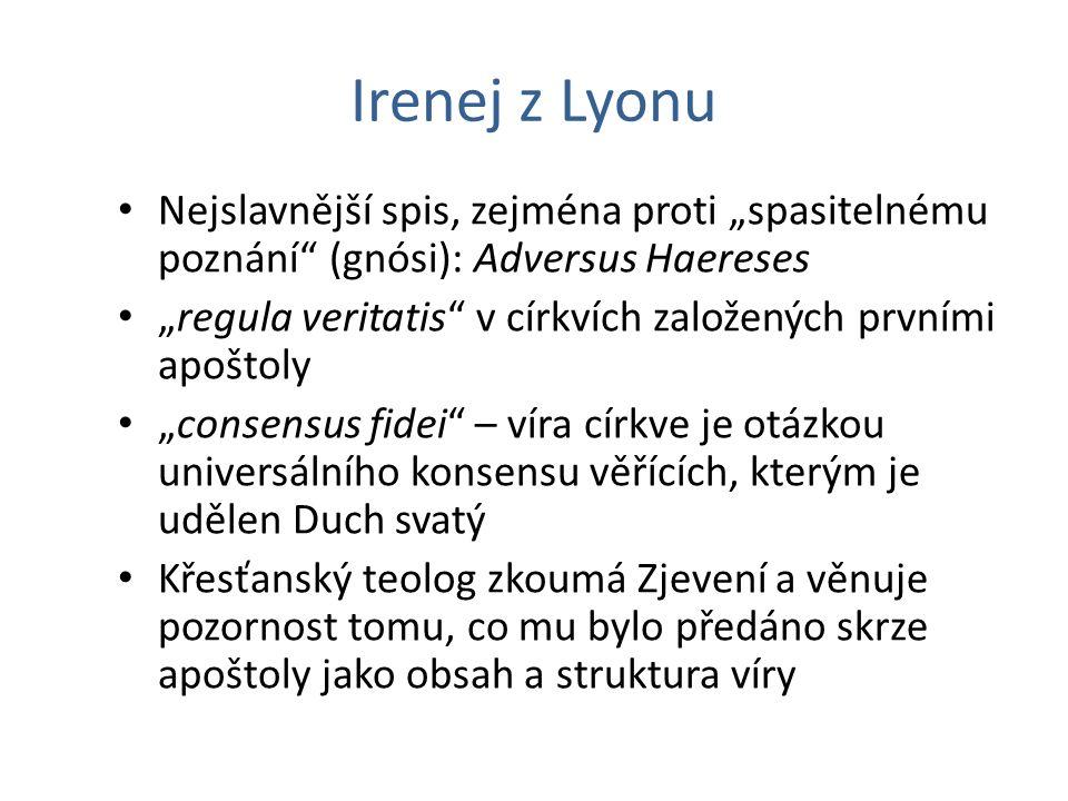 """Irenej z Lyonu Nejslavnější spis, zejména proti """"spasitelnému poznání (gnósi): Adversus Haereses."""