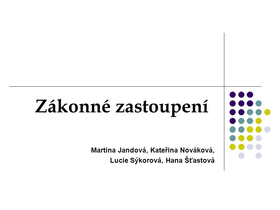 Zákonné zastoupení Martina Jandová, Kateřina Nováková,