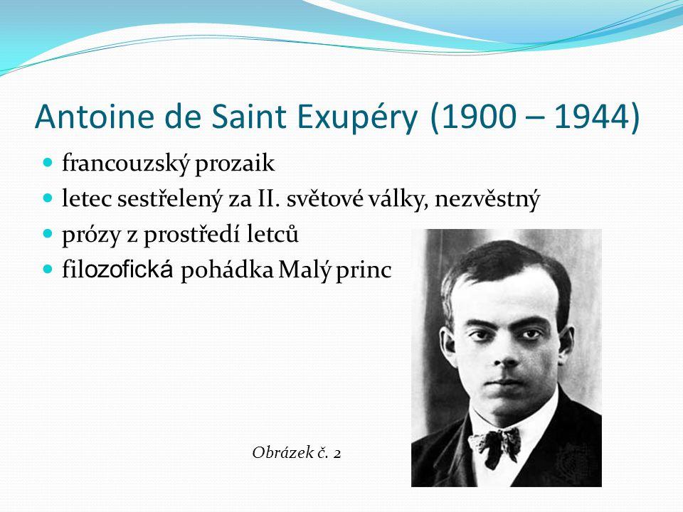 Antoine de Saint Exupéry (1900 – 1944)
