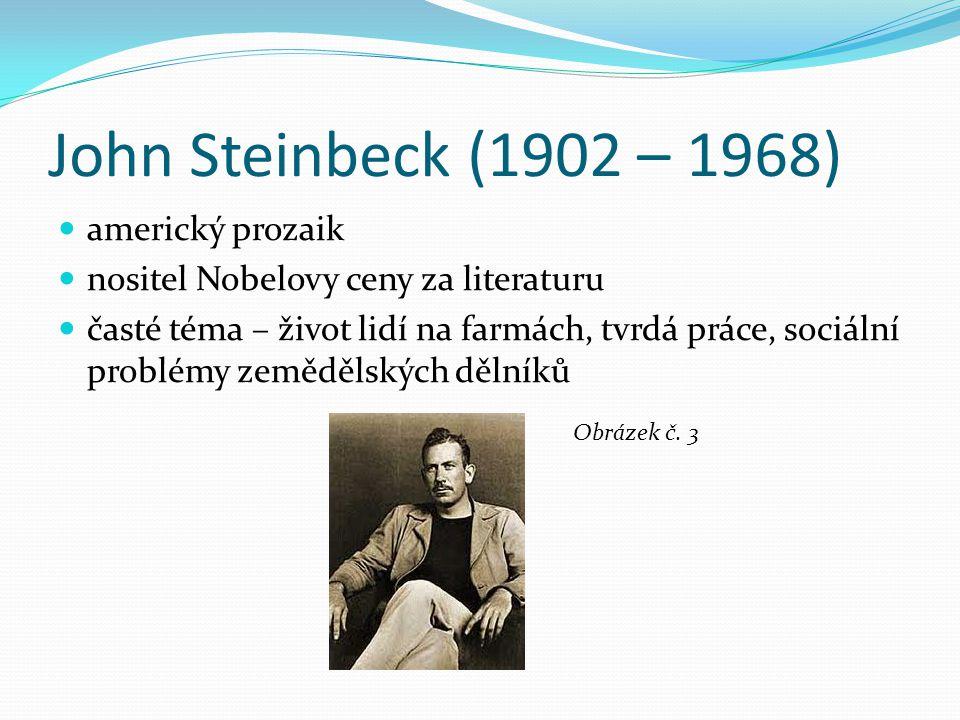 John Steinbeck (1902 – 1968) americký prozaik