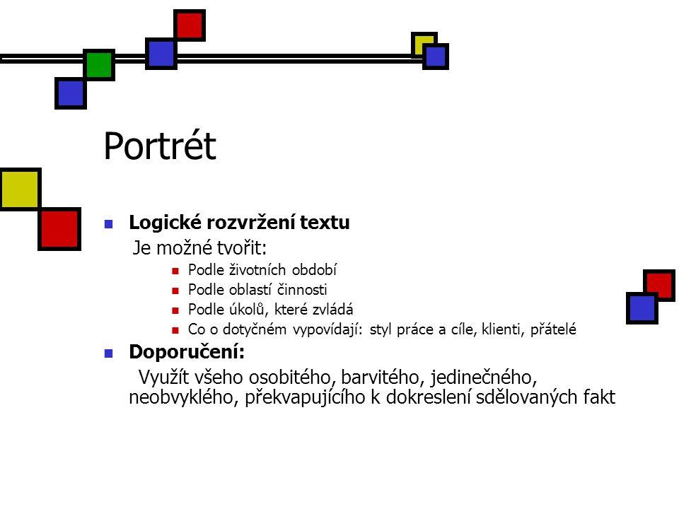 Portrét Logické rozvržení textu Je možné tvořit: Doporučení: