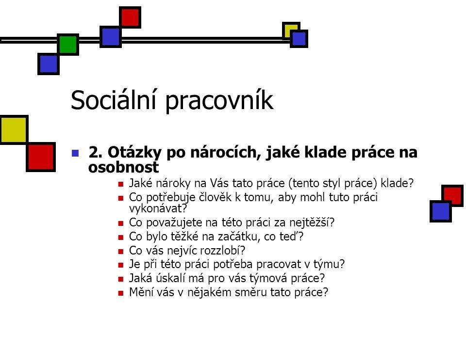 Sociální pracovník 2. Otázky po nárocích, jaké klade práce na osobnost