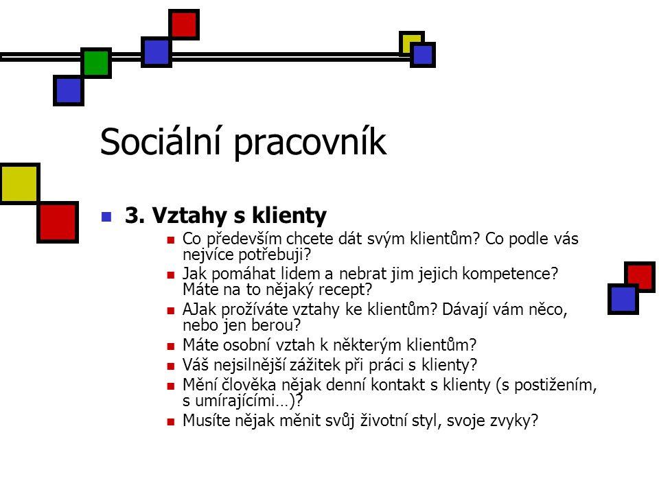 Sociální pracovník 3. Vztahy s klienty