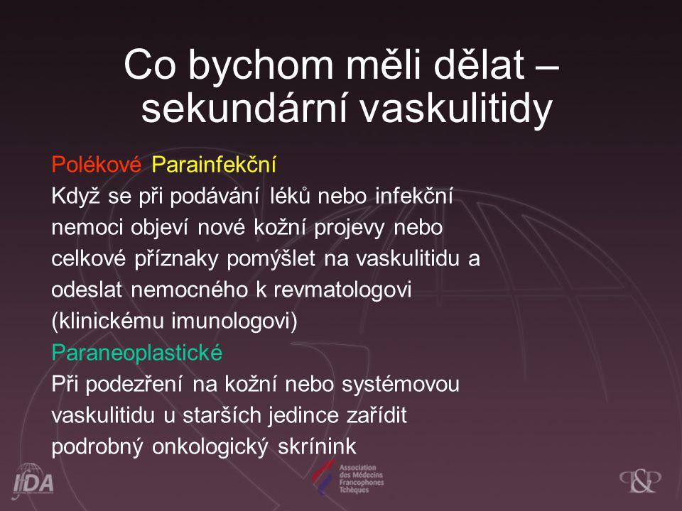 Co bychom měli dělat – sekundární vaskulitidy