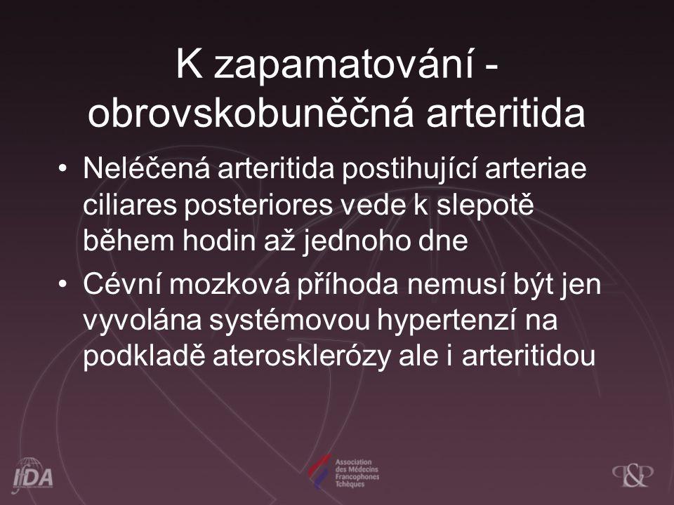 K zapamatování -obrovskobuněčná arteritida