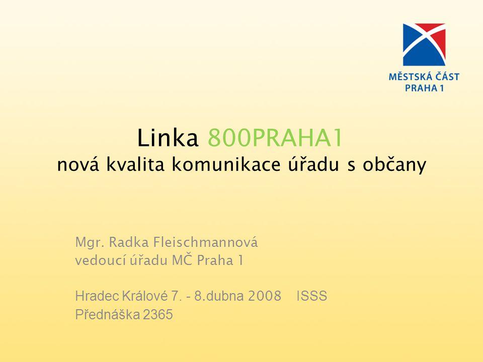 Linka 800PRAHA1 nová kvalita komunikace úřadu s občany