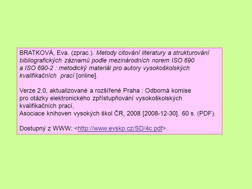 BRATKOVÁ, Eva. (zprac.). Metody citování literatury a strukturování