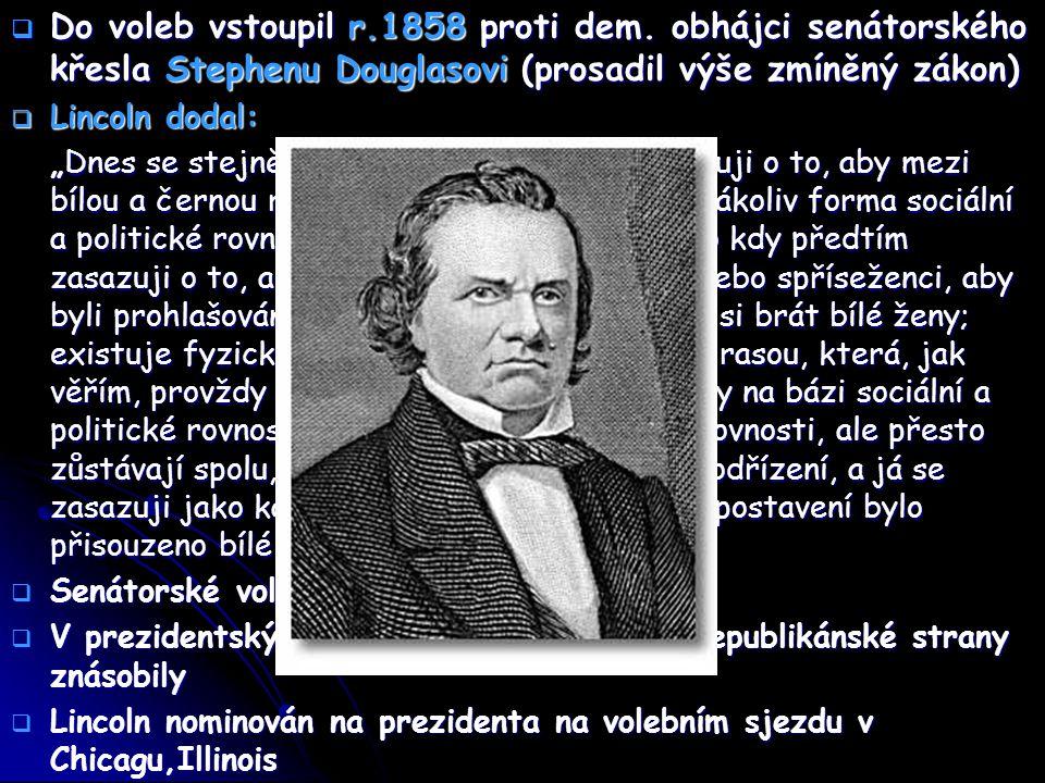 Do voleb vstoupil r. 1858 proti dem