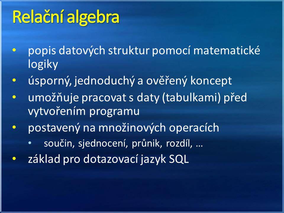 Relační algebra popis datových struktur pomocí matematické logiky
