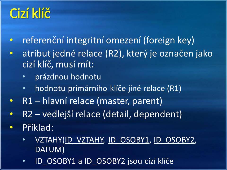 Cizí klíč referenční integritní omezení (foreign key)