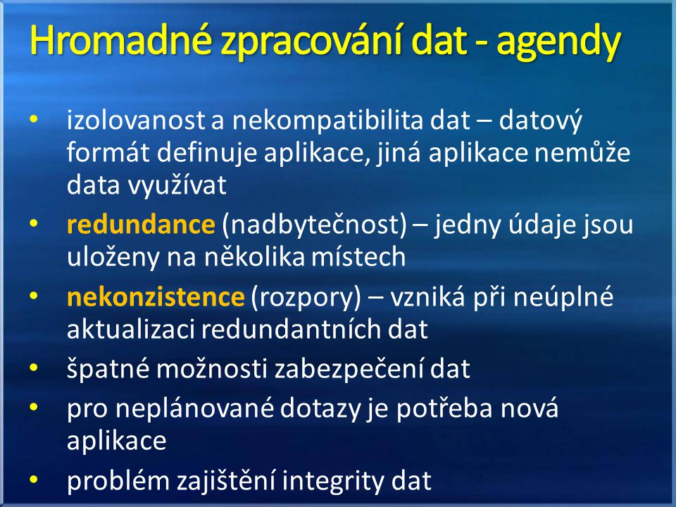 Hromadné zpracování dat - agendy