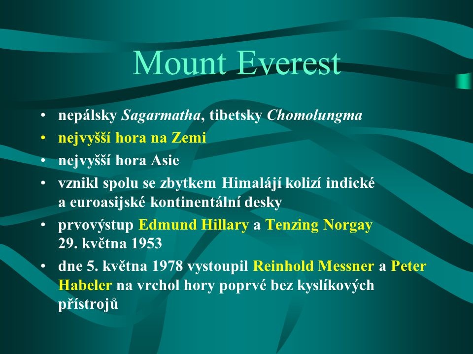 Mount Everest nepálsky Sagarmatha, tibetsky Chomolungma