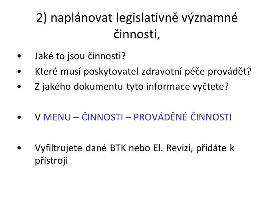 2) naplánovat legislativně významné činnosti,