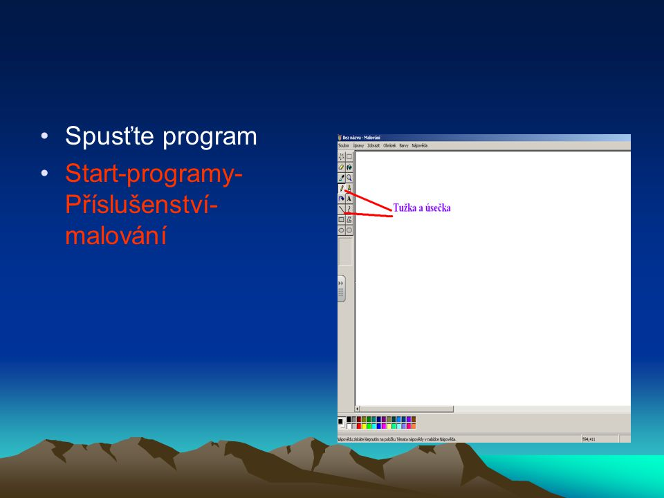 Spusťte program Start-programy-Příslušenství-malování