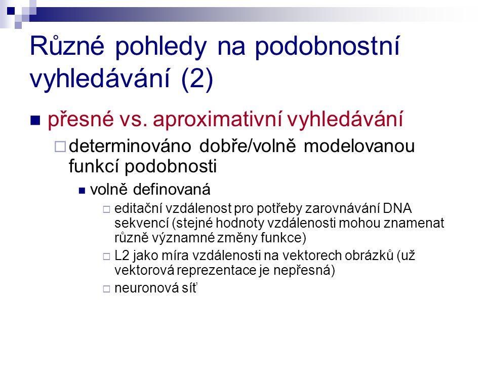 Různé pohledy na podobnostní vyhledávání (2)