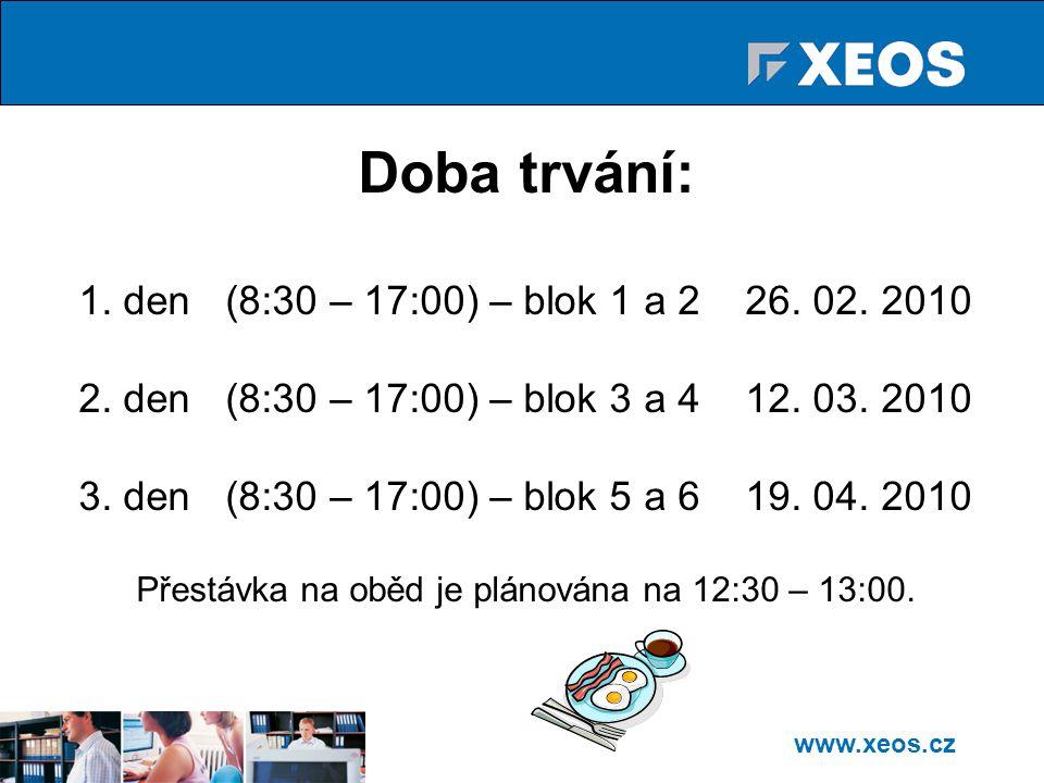 Přestávka na oběd je plánována na 12:30 – 13:00.