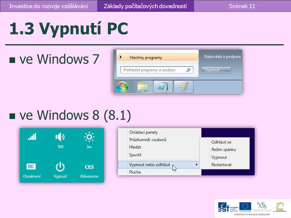 1.3 Vypnutí PC ve Windows 7 ve Windows 8 (8.1)