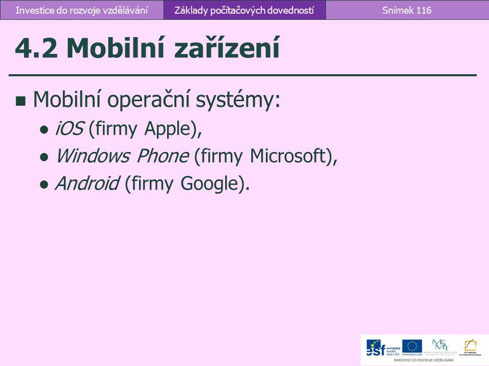 4.2 Mobilní zařízení Mobilní operační systémy: iOS (firmy Apple),