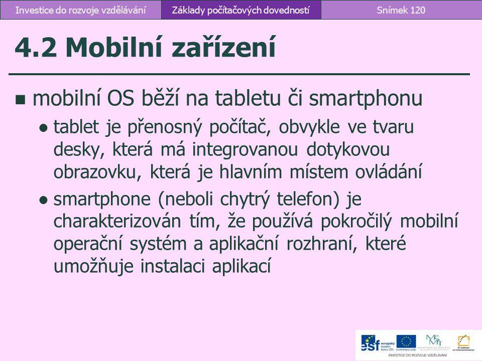 4.2 Mobilní zařízení mobilní OS běží na tabletu či smartphonu