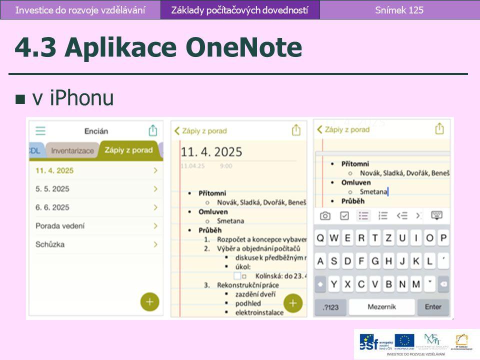 4.3 Aplikace OneNote v iPhonu Investice do rozvoje vzdělávání