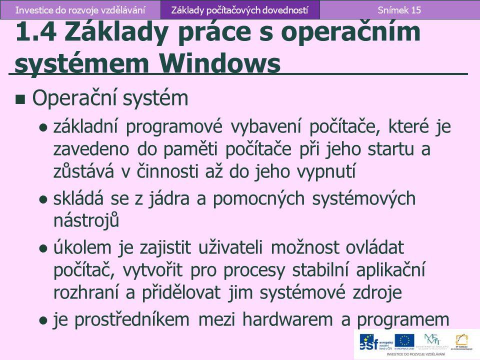 1.4 Základy práce s operačním systémem Windows