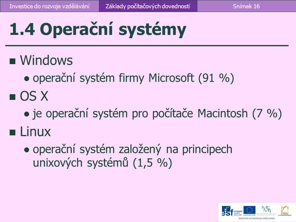 1.4 Operační systémy Windows OS X Linux