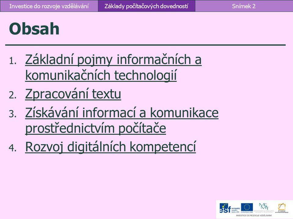 Obsah Základní pojmy informačních a komunikačních technologií