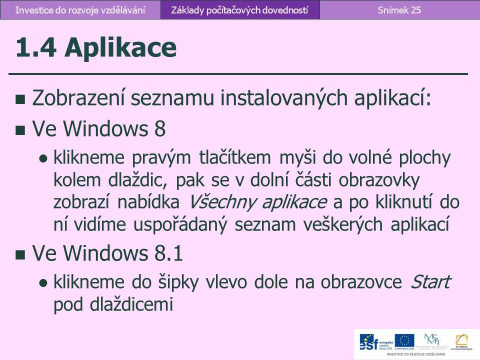 1.4 Aplikace Zobrazení seznamu instalovaných aplikací: Ve Windows 8