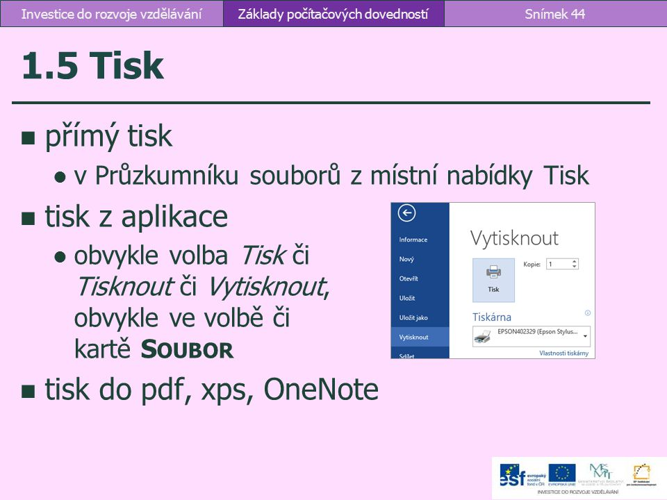 1.5 Tisk přímý tisk tisk z aplikace tisk do pdf, xps, OneNote