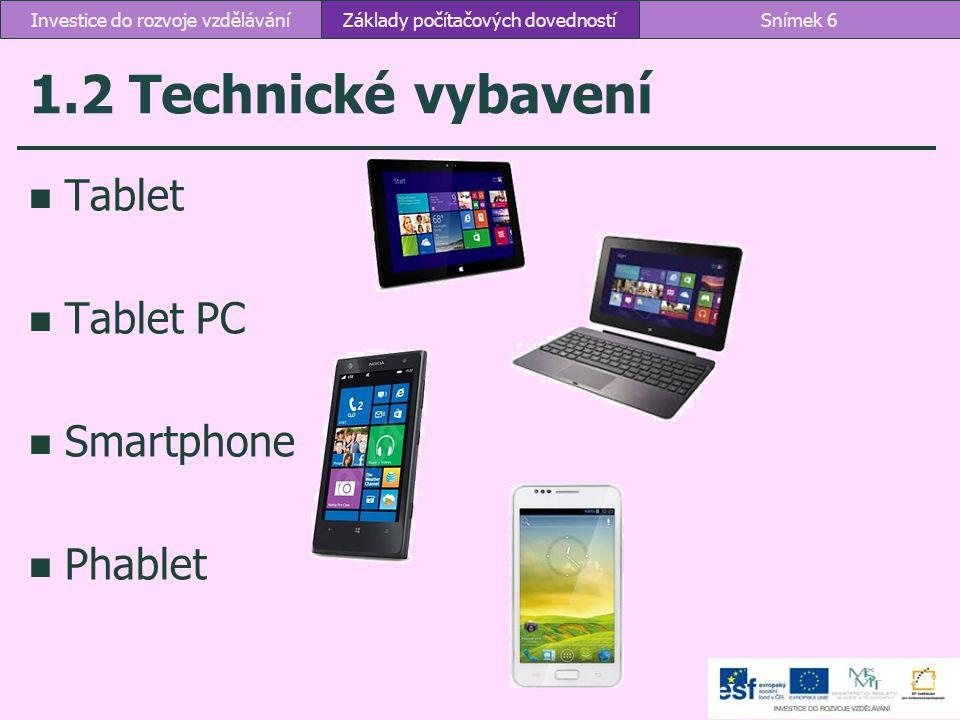 1.2 Technické vybavení Tablet Tablet PC Smartphone Phablet
