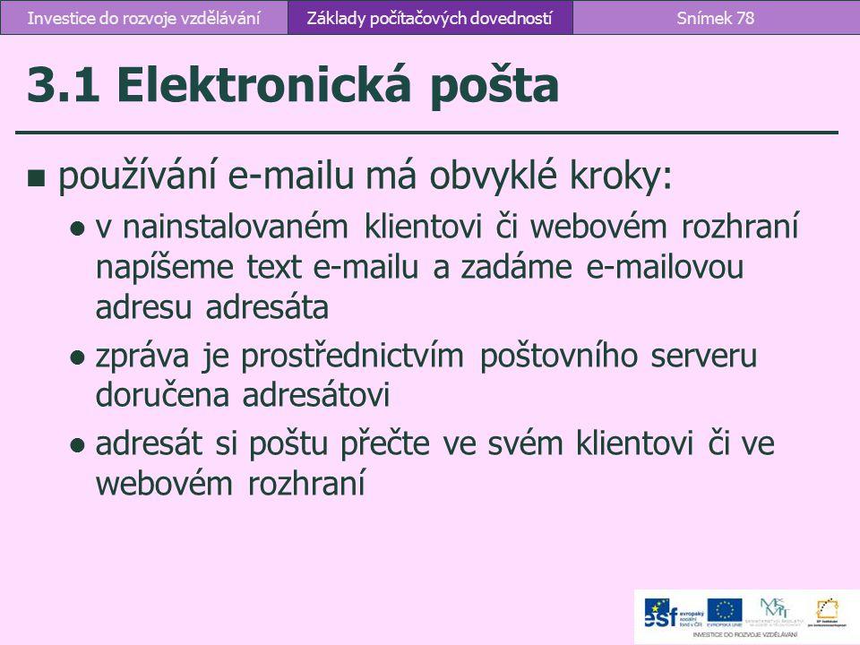 3.1 Elektronická pošta používání e-mailu má obvyklé kroky: