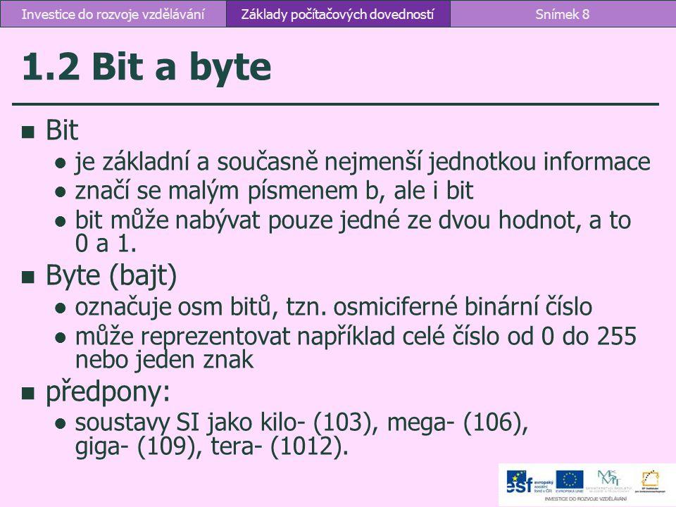 1.2 Bit a byte Bit Byte (bajt) předpony:
