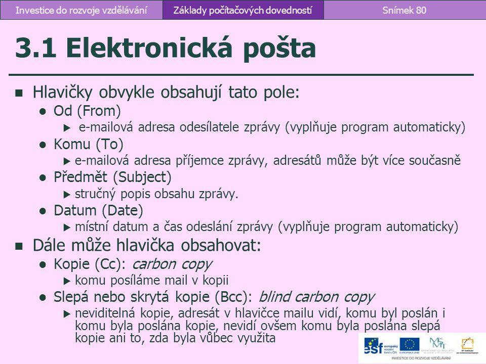 3.1 Elektronická pošta Hlavičky obvykle obsahují tato pole: