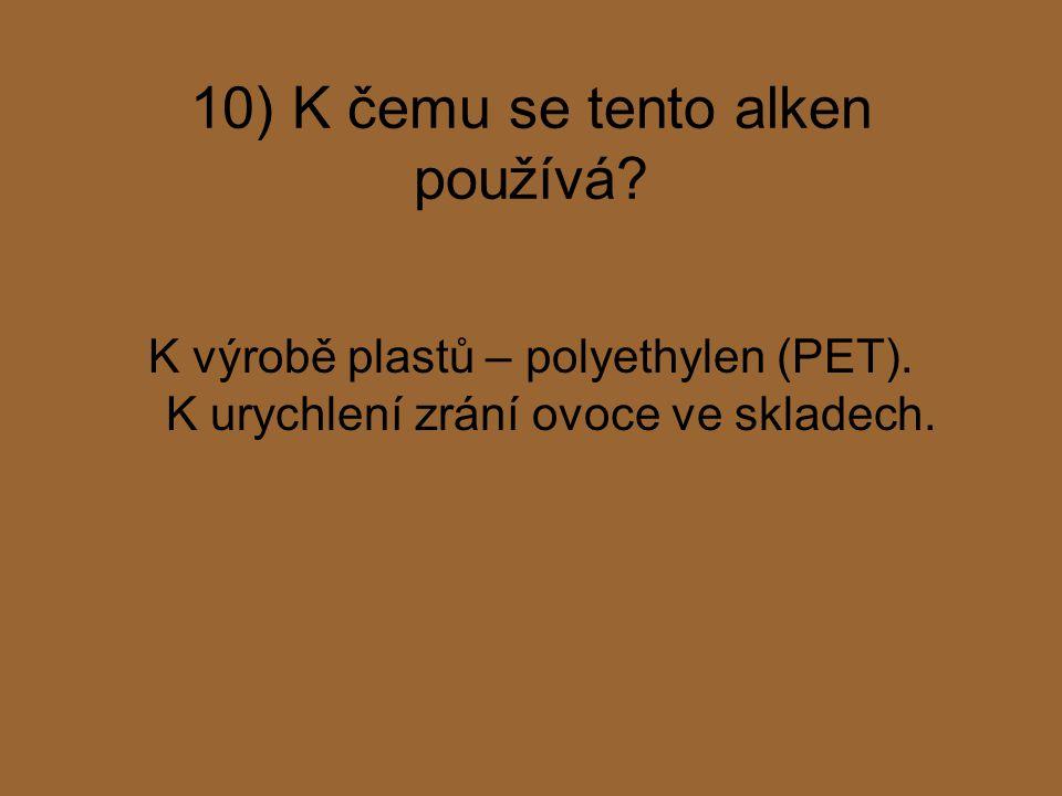10) K čemu se tento alken používá