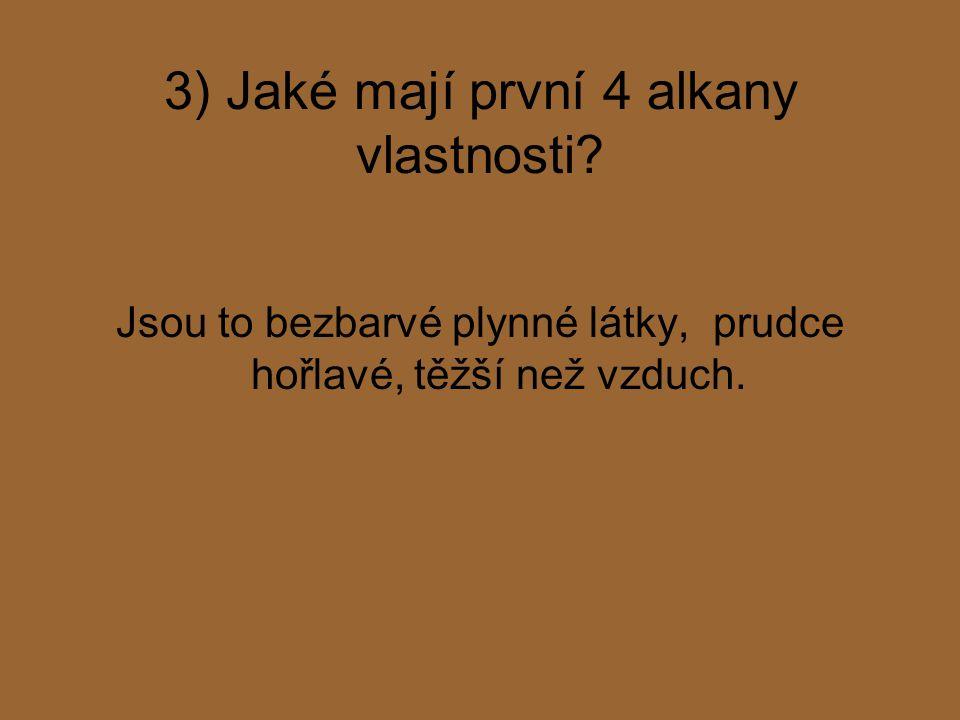 3) Jaké mají první 4 alkany vlastnosti