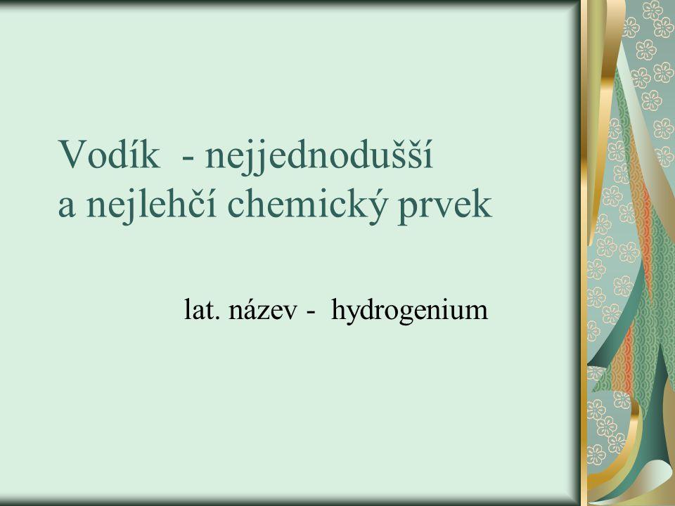 Vodík - nejjednodušší a nejlehčí chemický prvek