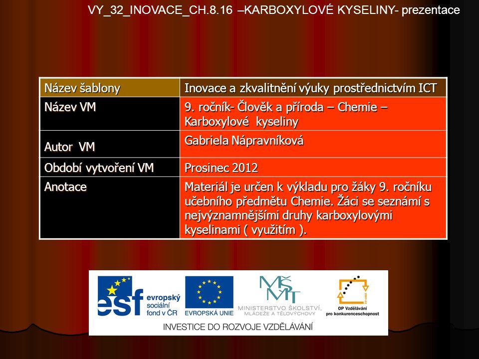 VY_32_INOVACE_CH.8.16 –KARBOXYLOVÉ KYSELINY- prezentace