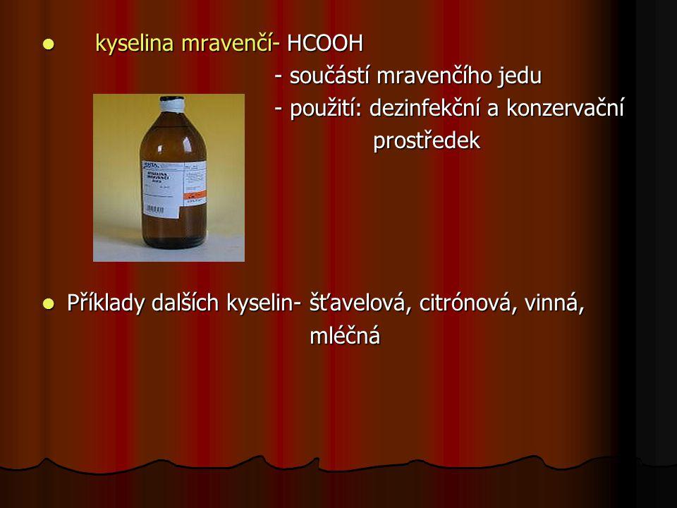 kyselina mravenčí- HCOOH