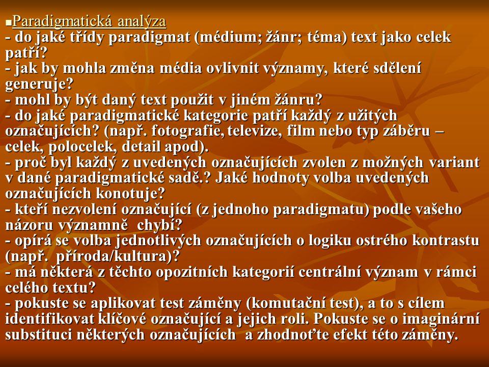 Paradigmatická analýza - do jaké třídy paradigmat (médium; žánr; téma) text jako celek patří.