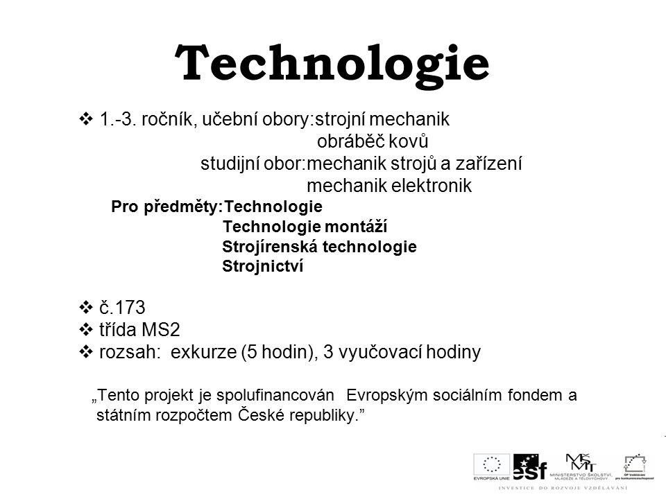 Technologie 1.-3. ročník, učební obory:strojní mechanik obráběč kovů