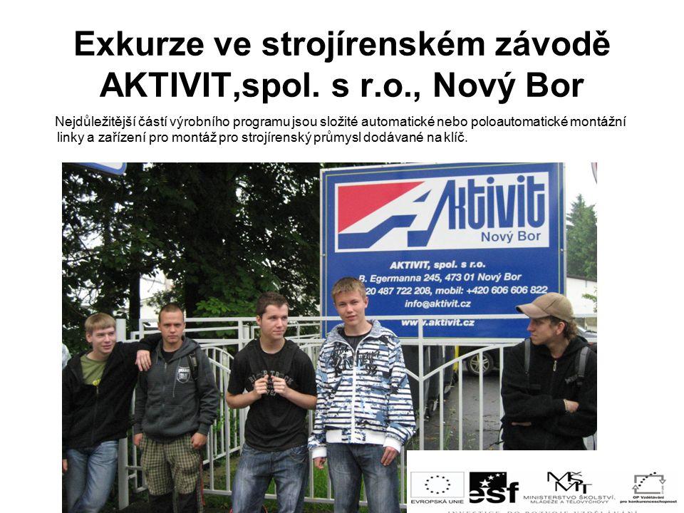 Exkurze ve strojírenském závodě AKTIVIT,spol. s r.o., Nový Bor
