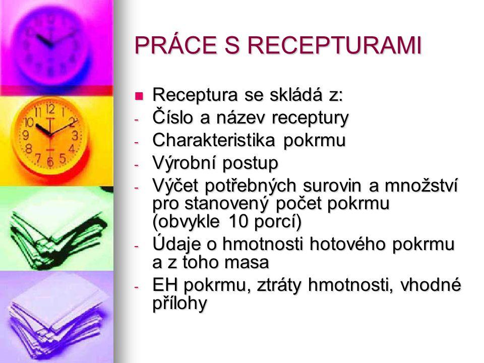 PRÁCE S RECEPTURAMI Receptura se skládá z: Číslo a název receptury